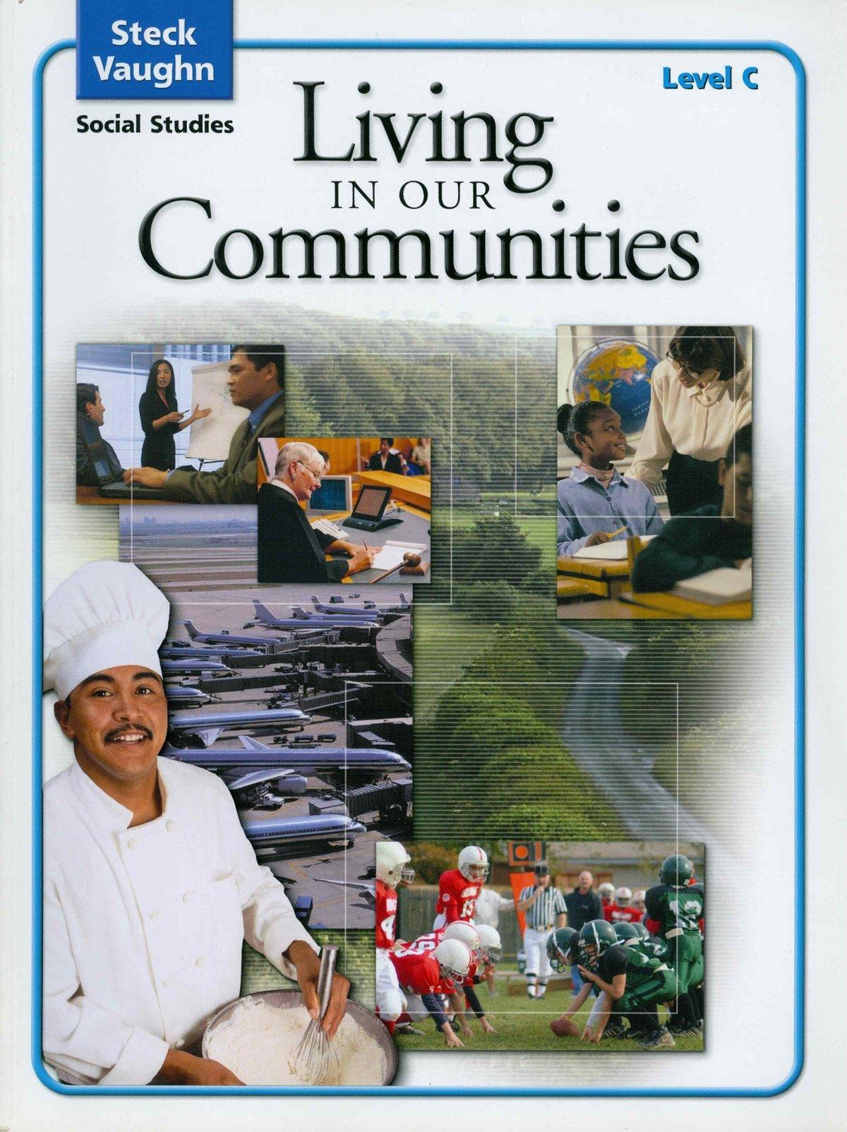 Steck-Vaughn Social Studies © 2004: Student Edition Living in Communities PDF