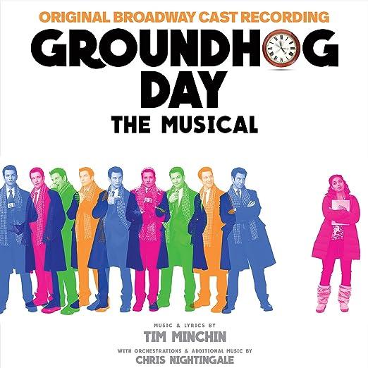 Original Broadway Cast Of Groundhog Day Tim Minchin Groundhog Day The Musical Music