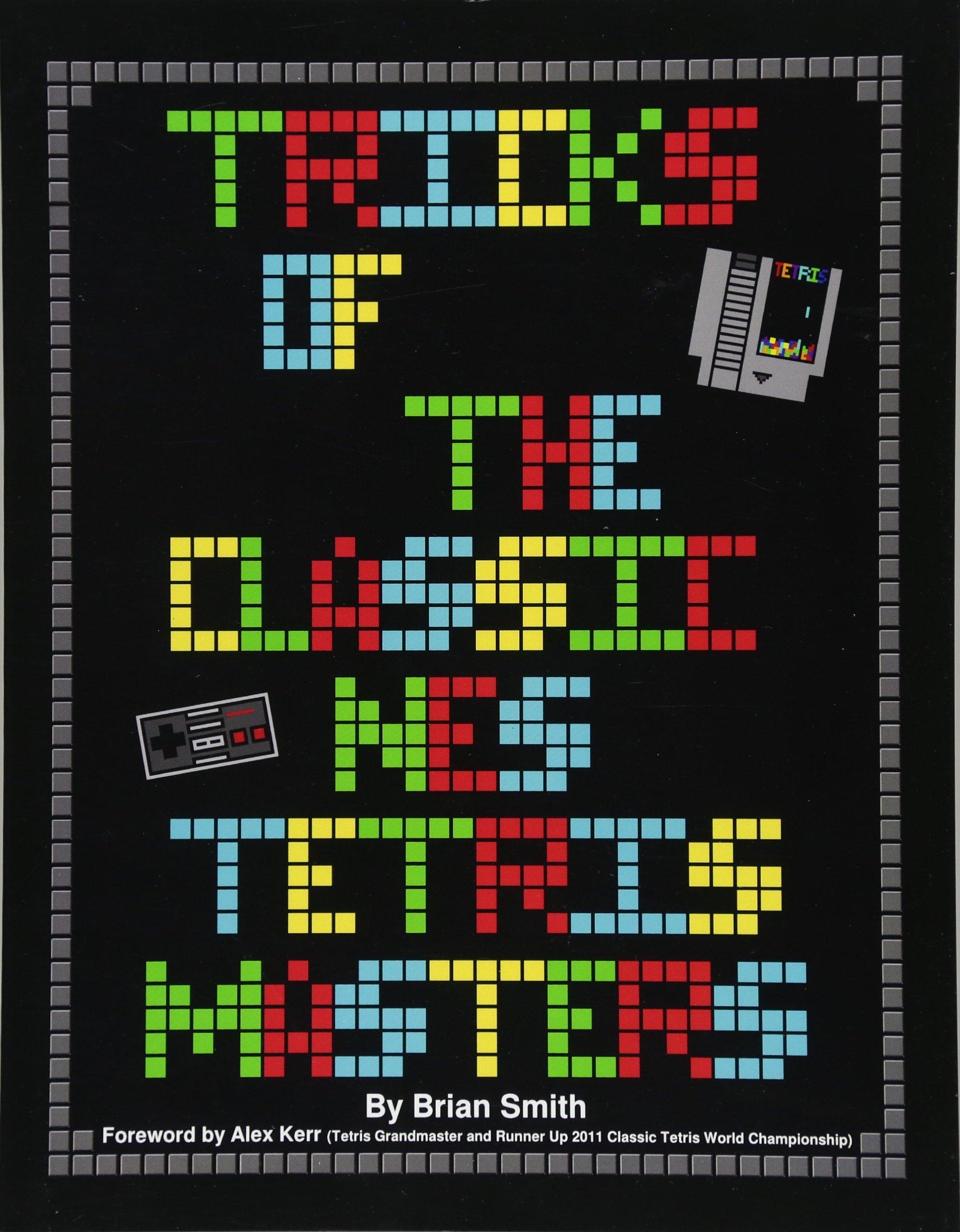 Tricks of the Classic NES Tetris Masters: Amazon.es: Smith, Brian K, Kerr, Alex: Libros en idiomas extranjeros