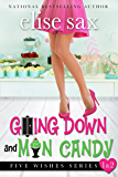 Going Down and Man Candy (Five Wishes Book 1)