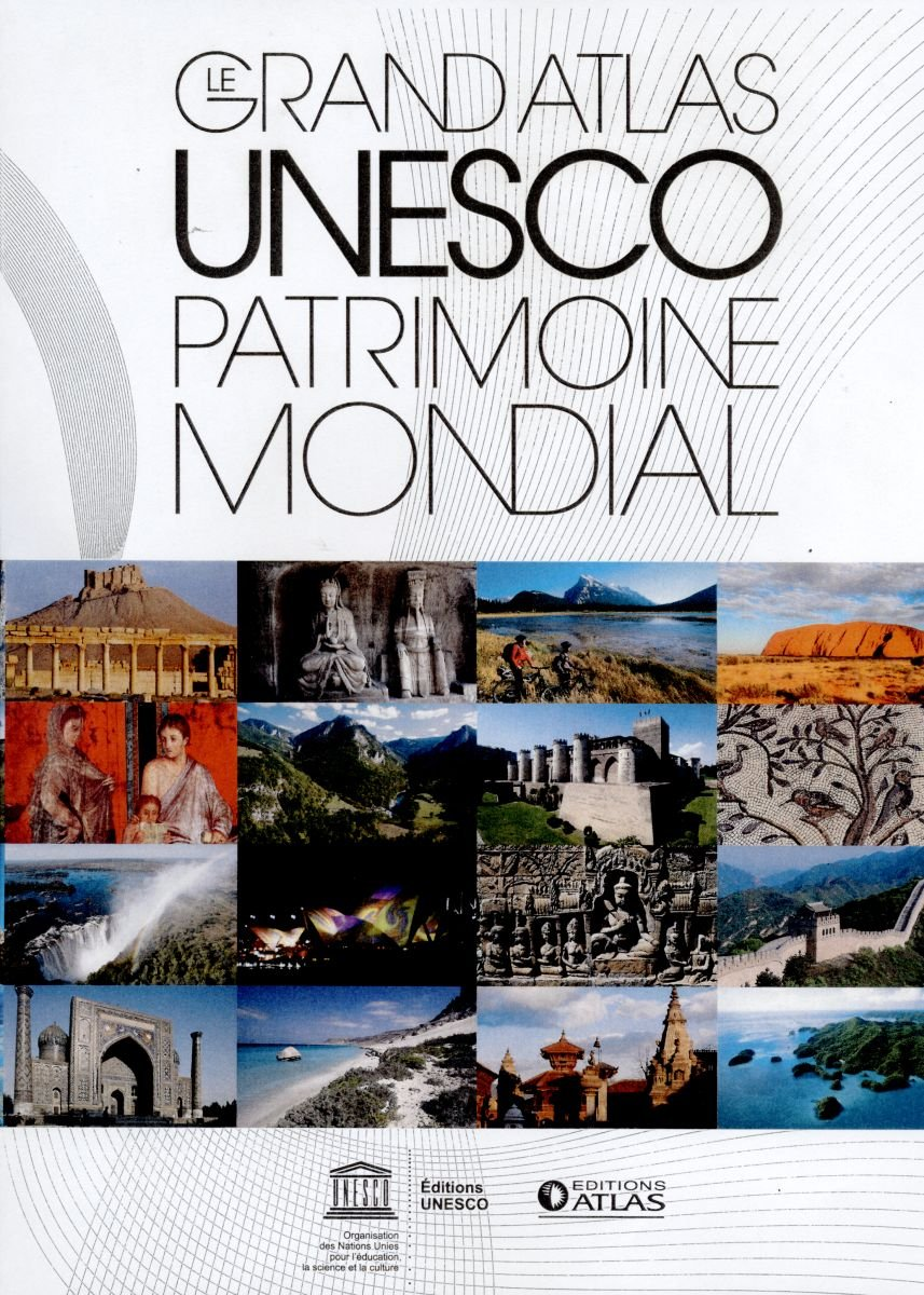Le grand atlas UNESCO Patrimoine mondial (NE): 1000 sites Relié – 28 septembre 2016 Collectif Editions ATLAS 2344004149 Cartes Geographiques Et Atlas