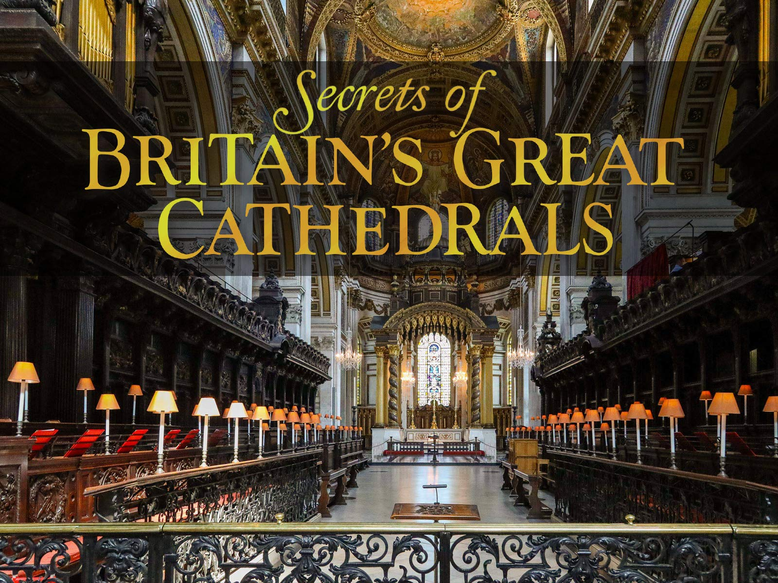 Watch Secrets Of Britains Great Cathedrals Season 1