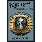 Moriarty Brings Down the House (The Professor & Mrs. Moriarty Mystery Series Book 3)