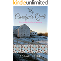 Carolyn's Quilt (The Amish Quilts of Indiana Book 3)