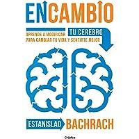 EnCambio: Aprende a modificar tu cerebro para cambiar tu vida y sentirte mejor