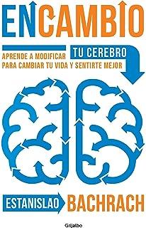 EnCambio: Aprende a modificar tu cerebro para cambiar tu vida y sentirte mejor / On