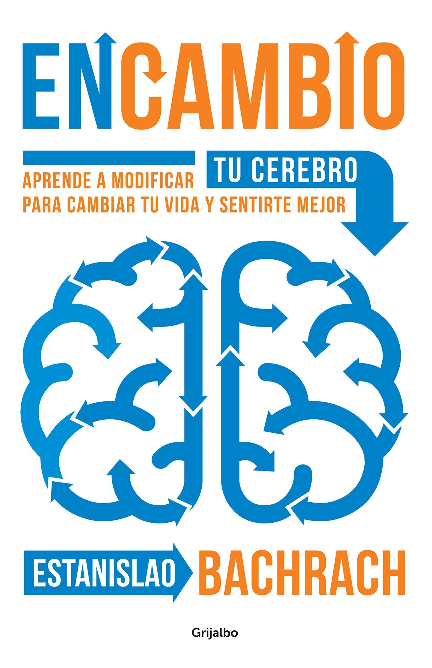 Read Online EnCambio: Aprende a modificar tu cerebro para cambiar tu vida y sentirte mejor / On the Other Hand (Spanish Edition) PDF