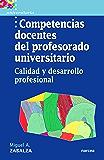 Competencias docentes del profesorado universitario: Calidad y desarrollo profesional (Universitaria nº 4)