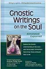 Gnostic Writings on the Soul: Annotated & Explained (SkyLight Illuminations) Kindle Edition