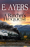Historical Fiction: A Rancher's Request - Victorian American Western (Creed's Crossing Historical Book 5) (English Edition)