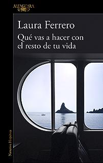 Qué vas a hacer con el resto de tu vida (Spanish Edition)