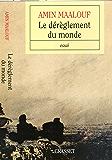 Le dérèglement du monde (essai français) (French Edition)