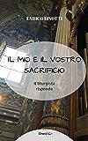 Il mio e il vostro Sacrificio: Il liturgista risponde
