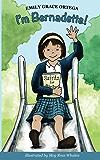 I'm Bernadette! (Bernadette Series Book 1) (English Edition)