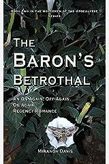 The Baron's Betrothal: An On-Again, Off-Again, On-Again Regency Romance (The Horsemen of the Apocalypse Series Book 2) Kindle Edition
