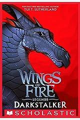 Darkstalker (Wings of Fire: Legends) Kindle Edition