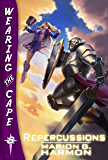 Repercussions (Wearing the Cape Book 8)