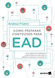 Como preparar conteúdos para EAD: Guia rápido para professores e especialistas em educação a distância, presencial e corporativa