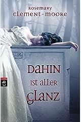 Dahin ist aller Glanz (German Edition) Kindle Edition