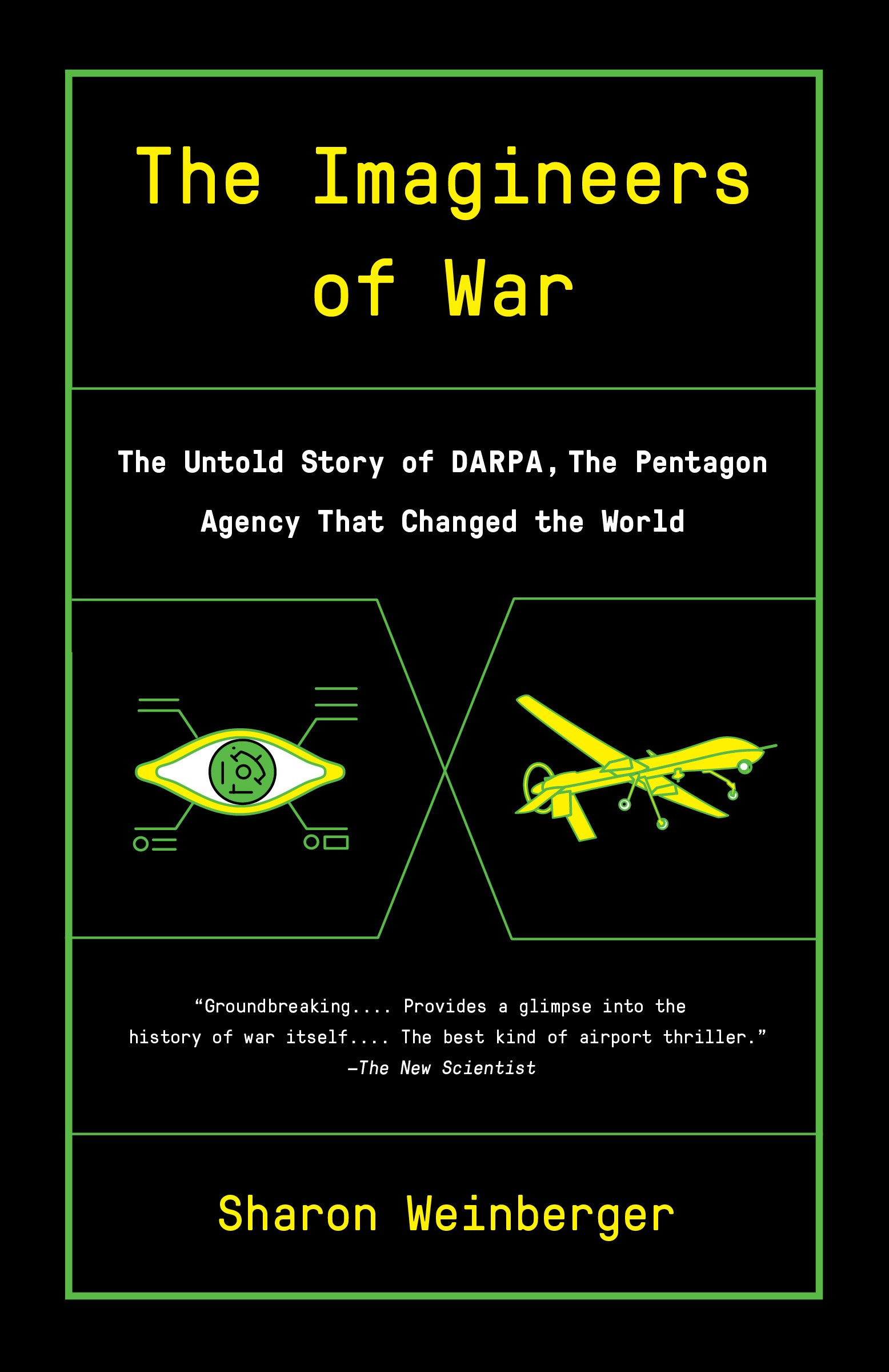 The Imagineers of War: The Untold Story of DARPA the Pentagon Agency That Changed the World (English Edition)