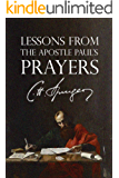 Lessons from the Apostle Paul's Prayers (Rich Theology Made Accessible Book 4)