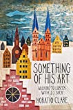 Something of his Art: Walking to Lubeck with J. S. Bach (Field Notes)