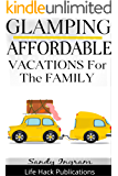 Affordable Glamping Vacations for the Family