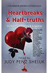 Heartbreaks & Half-truths: 22 Stories of Mystery & Suspense (A Superior Shores Anthology Book 2) Kindle Edition