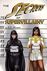 The Secrets of Supervillainy (The Supervillainy Saga Book 3) Kindle Edition