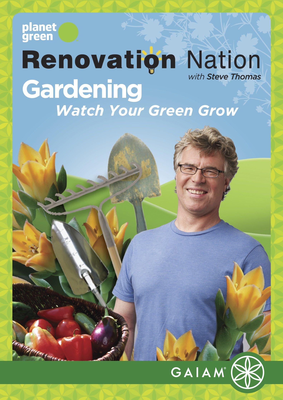 Renovation Nation: Gardening - Watch Your Green Grow