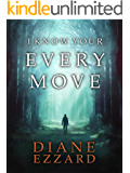 I Know Your Every Move (Sophie Brown Book 1)
