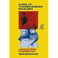Raízes do conservadorismo brasileiro