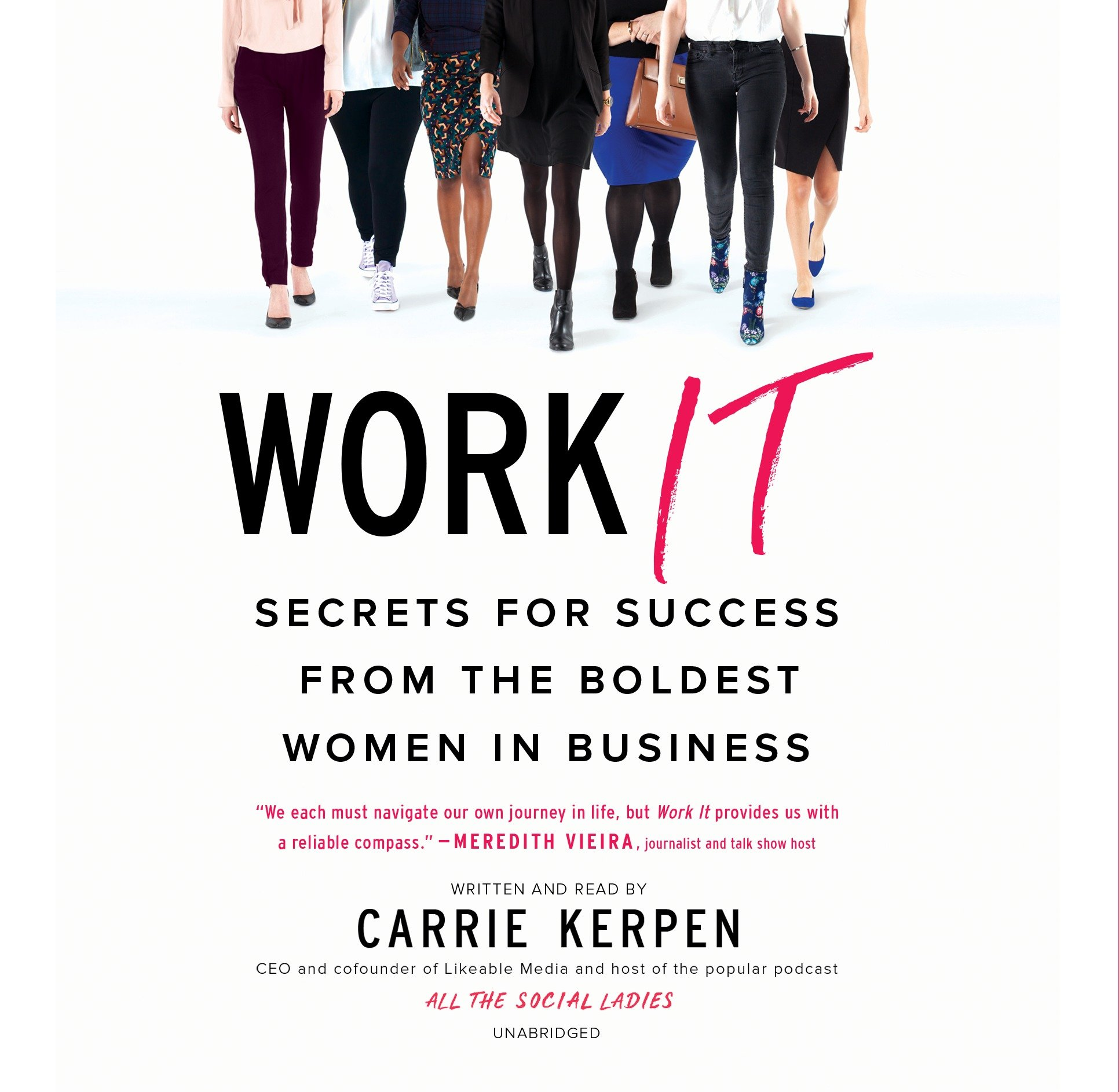 Work It: Secrets for Success from Badass Women in Business - Library Edition ebook