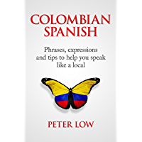 Colombian Spanish: Phrases, expressions and tips to help you speak like a local