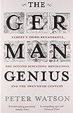 The German Genius Europe'S Third Renaissance, The Second Scientific Revolution And The Twentieth Century