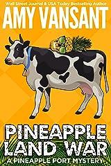 Pineapple Land War: A Pineapple Port Mystery: Book Four (Pineapple Port Mysteries 4) Kindle Edition