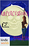 Magic and Mayhem: Reapercussions (Kindle Worlds Novella) (Poppy Carlyle Chronicles Book 1)