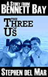 The Three of Us & The Broken Heart (Stories from Bennett Bay)