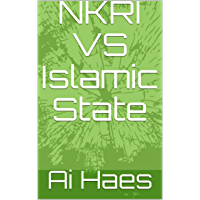 NKRI VS Islamic State (Jokowi - Ahok in The Strom of The Political Game to Seize Power Book 1) (English Edition)