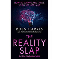 The Reality Slap 2nd Edition: How to survive and thrive when life hits hard (English Edition)