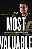 Most Valuable: How Sidney Crosby Became the Best Player in Hockey's Greatest Era and Changed the Game Forever
