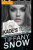 Kade's Turn (The Kathleen Turner Series) (English Edition)