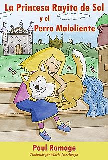 La Princesa Rayito de Sol y el Perro Maloliente (libro con ilustraciones): The