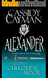 Alexander: A Highlander Romance (The Ghosts of Culloden Moor Book 36)