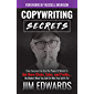Copywriting Secrets: How Everyone Can Use The Power Of Words To Get More Clicks, Sales and Profits . . . No Matter What…