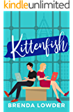 Kittenfish: An Enemies-to-Lovers Romantic Comedy