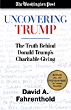 Uncovering Trump: The Truth Behind Donald Trump's Charitable Giving (English Edition)