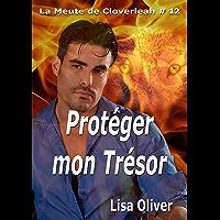 Protéger Mon Trésor (La meute de Cloveleah t. 12) (French Edition)