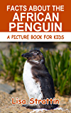 Facts About the African Penguin (A Picture Book for Kids, Vol 346)