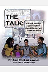 The Talk: A Black Family's Conversation about Racism and Police Brutality Kindle Edition